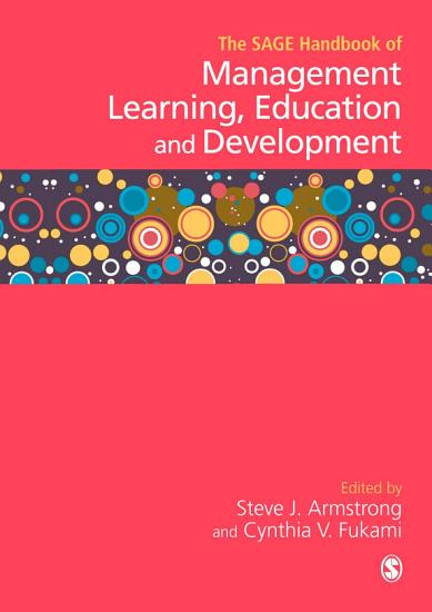 The SAGE Handbook of Management Learning  Education and Development PDF