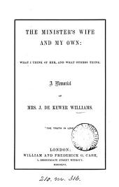 The minister's wife and my own, a memorial of mrs. J. de K. Williams