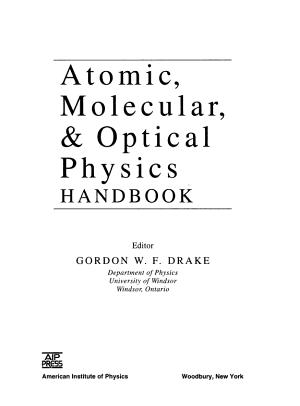 Atomic, Molecular, and Optical Physics Handbook