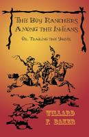 The Boy Ranchers Among the Indians  Or  Trailing the Yaquis PDF