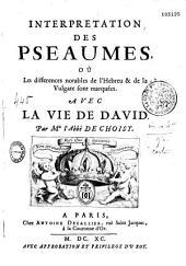 Interprétation des psaumes, avec la vie de David, par l'abbé de Choisy