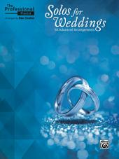 The Professional Pianist: Solos for Weddings: 50 Advanced Arrangements