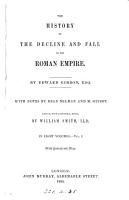 The history of the decline and fall of the Roman empire  with notes by Milman and Guizot  Ed  by W  Smith PDF