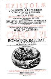 Epistolae ad Joannem Kepplerum scriptae: insertis ad easdem responsionibus Kepplerianis, ...