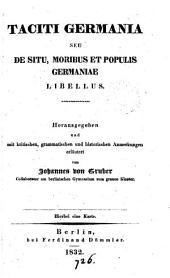 Taciti Germania seu De situ, moribus et populis Germaniae libellus, herausg. von J. von Gruber