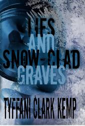 Lies and Snow-Clad Graves