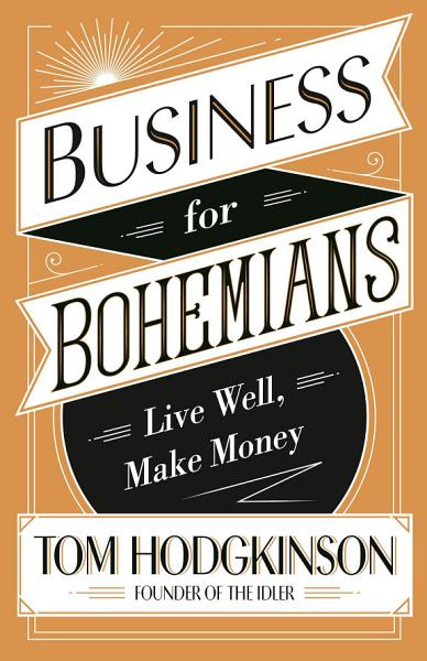 Download Business for Bohemians Book