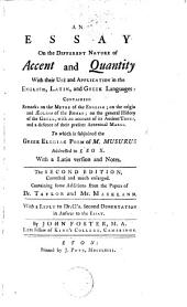 An Essay on the different nature of accent and quantity: with their use and application in the english, latin and greek languages