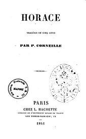 Horace tragedie en cinq actes par P. Corneille