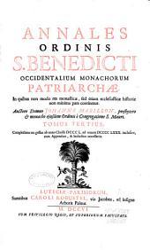 Annales Ordinis S. Benedicti Occidentalium Monachorum Patriarchae: In quibus non modò res monasticæ, sed etiam ecclesiasticæ historiæ non minima pars continetur, Volume 3