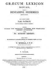 Graecum lexicon manuale, post repetitas S. Patricii curas, auctum cura I.A. Ernesti, nunc iterum recens. et auctum a T. Morell. In multis locis emendatum a T. Taylor