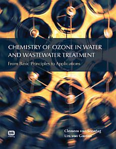 Chemistry of Ozone in Water and Wastewater Treatment PDF