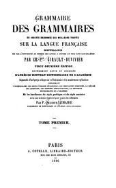 Grammaire des grammaires, ou Analyse raisonnée des meilleurs traités sur la langue française: Volume1