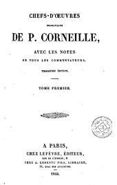 Chefs d'oeuvre dramatiques de P. Corneille, avec les notes de tous les commentateurs