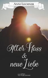 Alter Hass und neue Liebe: ... und zwei weitere spannende Romane