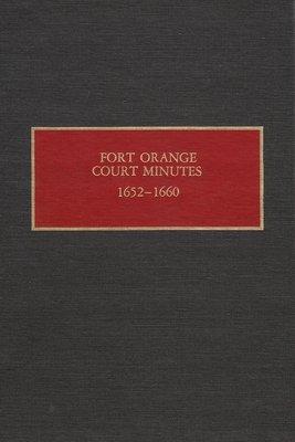 Fort Orange Court Minutes, 1652-1660