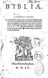 R. Stephanus lectori. En tibi Bibliorum vulgata editio, in quo juxta hebraicorum versuum rationem singula capita versibus distincta sunt...