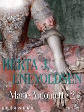 Marie Antoinette 2: Bind 2