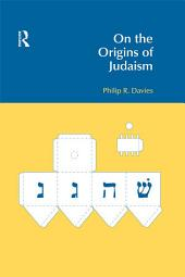 On the Origins of Judaism