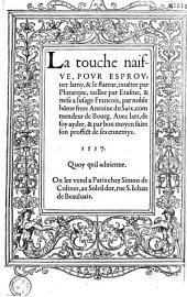 La touche naifve, pour esprouuer lamy, & le flateur, inuentee par Plutarque, taillee par Erasme, & mise à lusage françois par... Antoine du Saix... Auec lart de soy ayder...