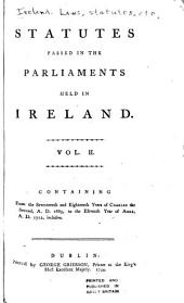 Statutes Passed in the Parliaments Held in Ireland ... from the Third Year of Edward the Second, A.D. 1310 [to the Fortieth Year of George III, A.D. 1800, Inclusive] ...: 17 & 18 Charles II, 1665-11 Anne, 1712:  (1665-1712)