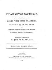 A Voyage Round the World: But More Particularly to the North-west Coast of America: Performed in 1785, 1786, 1787, and 1788, in the King George and Queen Charlotte, Captains Portlock and Dixon