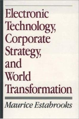 Electronic Technology  Corporate Strategy  and World Transformation PDF