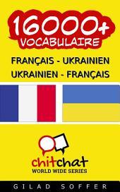 16000+ Français - Ukrainien Ukrainien - Français Vocabulaire