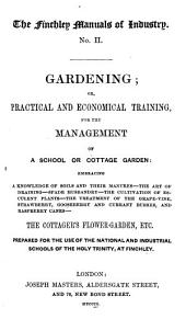Gardening, or, Practical and economical training for the management of a school or cottage garden