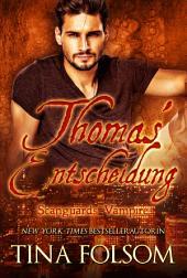 Thomas' Entscheidung: Scanguards Vampire - Buch 8
