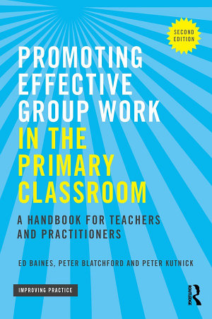 Promoting Effective Group Work in the Primary Classroom PDF