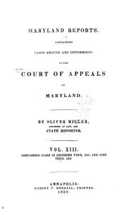 Maryland Reports: Cases Adjudged in the Court of Appeals of Maryland, Volume 13