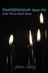 Pandemonium Issue #2: Of the Horror World Series