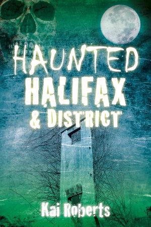 Haunted Halifax   District
