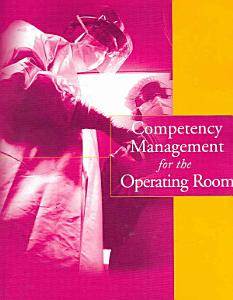 Competency Management for the Operating Room Book