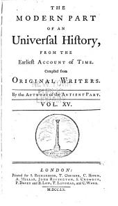 An universal history: from the earliest accounts to the present time, Volume 15