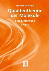 Quantentheorie der Moleküle: Eine Einführung, Ausgabe 2