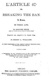 L'article 47; Or, Breaking the Ban: A Drama ...