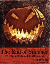 End of Summer: Thirteen Tales of Halloween