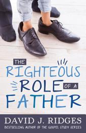 The Righteous Role of a Father
