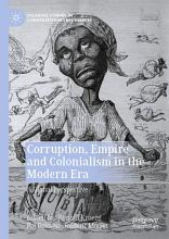 Corruption  Empire and Colonialism in the Modern Era PDF