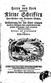 Des Herrn von Loen gesammlete Schriften von Kirchen- und Religions-Sachen ... besorget und herausgegeben von Osterländer