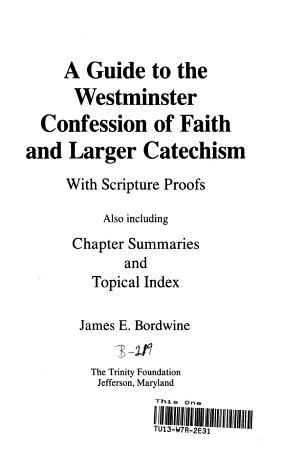 A Guide to the Westminster Confession of Faith and Larger Catechism  with Scripture Proofs PDF