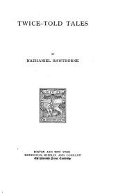 The Works of Nathaniel Hawthorne: Volume 1