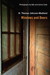 Windows and Doors: Pictures and Poems of the Forgotten and Familiar Vistas of Our Lives