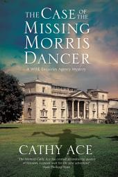 The Case of the Missing Morris Dancer: A cozy mystery set in Wales