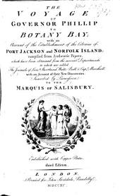 The Voyage of Governor Phillip to Botany Bay: With an Account of the Establishment of the Colonies of Port Jackson and Norfolk Island; Comp. from Authentic Papers