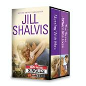 Jill Shalvis South Village Singles Series Books 3-4: Messing with Mac\The Street Where She Lives