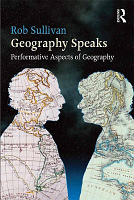 Geography Speaks  Performative Aspects of Geography
