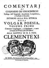 Comentarj intorno alla sua istoria della volgar poesia: Volume primo, Volume 1